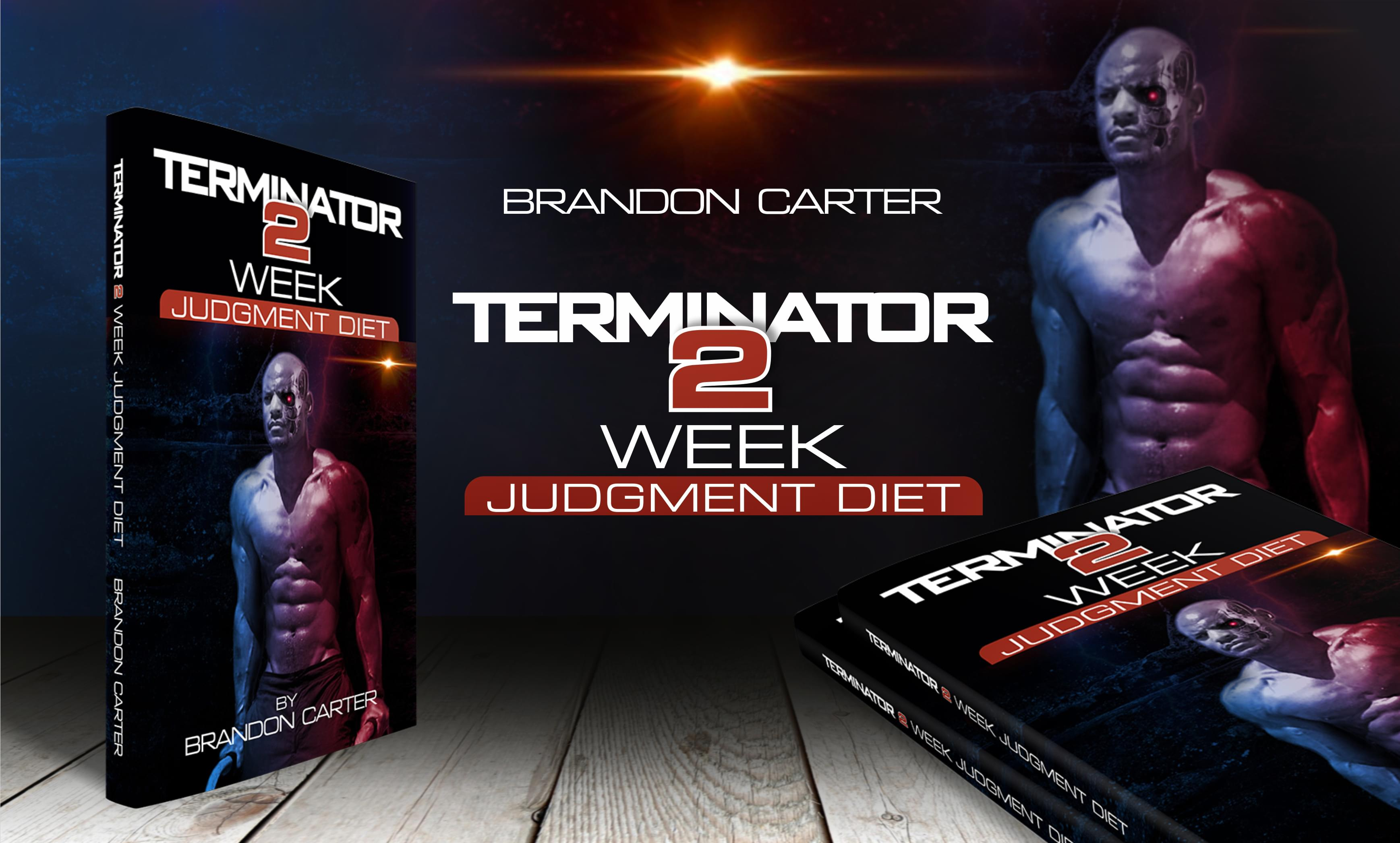 terminator judgement diet plan brandon carter